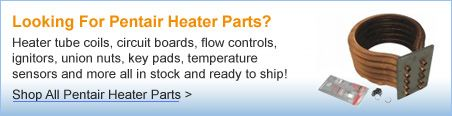 Pentair Heater Parts